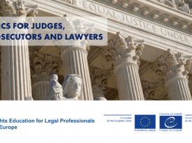 """CoE HELP online course on """"Ethics for Judges, Prosecutors and Lawyers"""""""