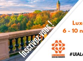 Le 63e congrès de l'UIA aura lieu à Luxembourg - 6 -10 novembre 2019